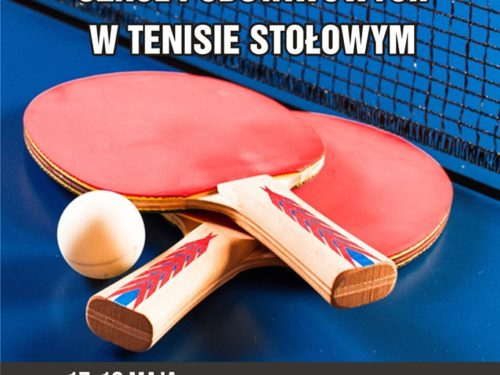 Mistrzostwa Polski Szkół Podstawowych w tenisie stołowym 17-18 maja w Rawie Mazowieckiej