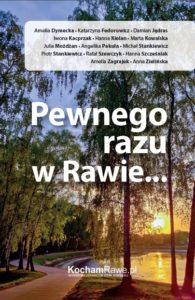 """""""Pewnego razu w Rawie..."""" kupisz w księgarniach internetowych i w biurze KochamRawe.pl przy ul. Warszawskiej 6."""