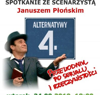 """24 września w Miejskiej Bibliotece Publicznej odbędzie się spotkanie ze scenarzystą kultowego serialu """"Alternatywy 4"""""""