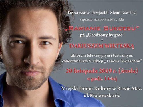 Rawianin Sukcesu – Dariusz Wieteska