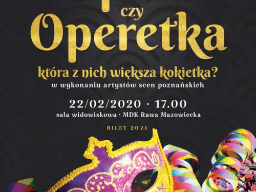 22 lutego: Opera czy operetka, która z nich większa kokietka