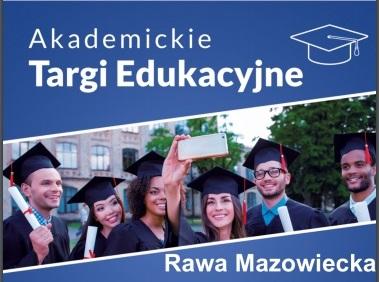 I Akademickie Targi Edukacyjne w Rawie Mazowieckiej