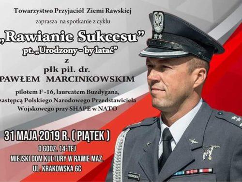 Rawianie Sukcesu. Spotkanie z płk. Pawłem Marcinkowskim