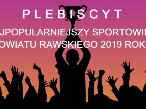 Plebiscyt na Najpopularniejszego Sportowca Powiatu Rawskiego 2019 roku [ZGŁOSZENIA KANDYDATÓW]