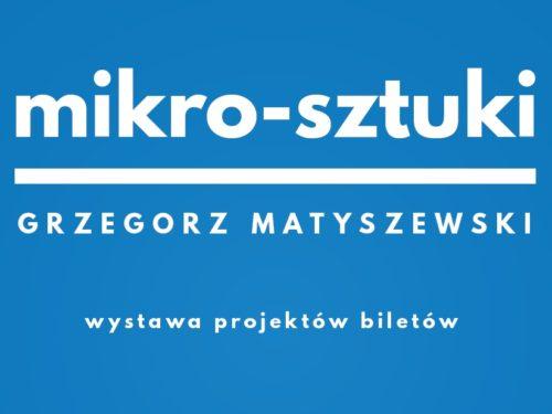 Wystawa on-line biletów zaprojektowanych przez Grzegorza Matyszewskiego