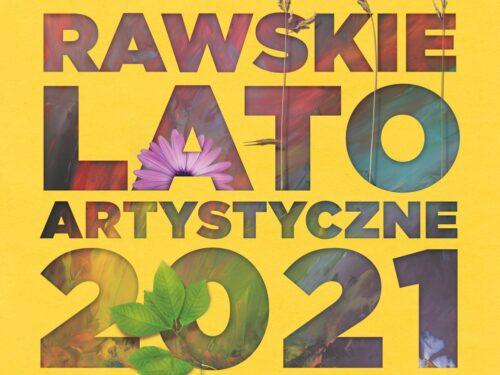 Rawskie Lato Artystyczne. Program artystyczny dla dzieci i młodzieży przygotowany przez MDK na lipiec