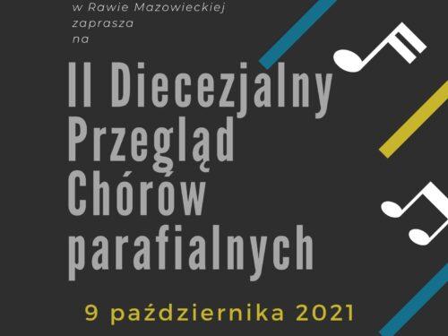 Drugi Diecezjalny Przegląd Chórów Kościelnych odbędzie się w Rawie Mazowieckiej